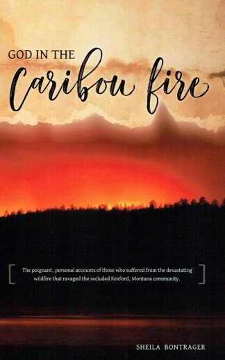 God in the Caribou Fire