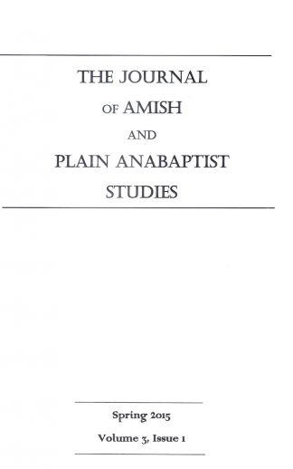 Journal of Amish and Plain Anabaptist Studies (JAPAS)  Vol. 3,  Issue 1