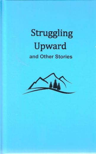 Struggling Upward and Other Stories