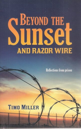 Beyond the Sunset and Razor Wires